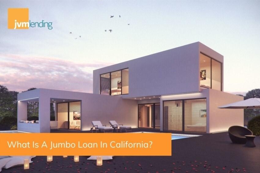 What Is A Jumbo Loan In California
